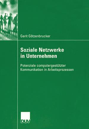 Soziale Netzwerke in Unternehmen af Gerit G. Tzenbrucker, Gerit Gotzenbrucker