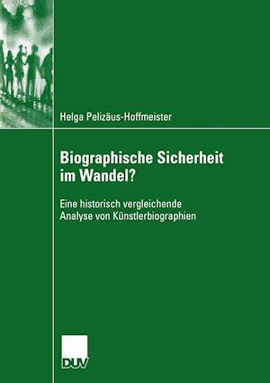 Biographische Sicherheit Im Wandel? af Helga Pelizaus-Hoffmeister, Helga Peliz Us-Hoffmeister