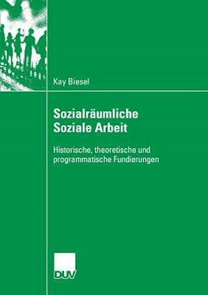 Sozialraumliche Soziale Arbeit af Kay Biesel