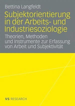 Subjektorientierung in Der Arbeits- Und Industriesoziologie af Bettina Langfeldt
