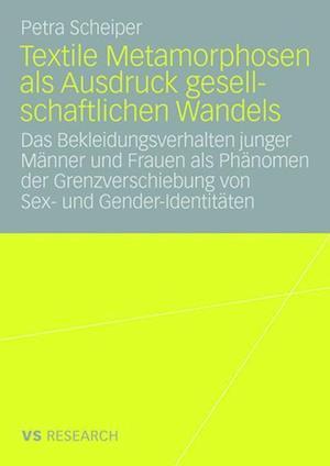 Textile Metamorphosen ALS Ausdruck Gesellschaftlichen Wandels af Petra Scheiper