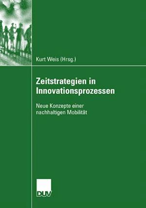 Zeitstrategien in Innovationsprozessen af Kurt Weis