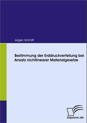 Bestimmung der Erddruckverteilung bei Ansatz nichtlinearer Materialgesetze af Jurgen Schmitt