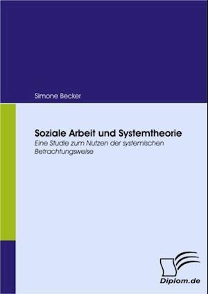 Soziale Arbeit und Systemtheorie af Simone Becker
