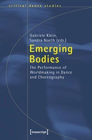 Emerging Bodies af Gabriele Klein, Sandra Noeth