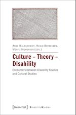 Culture - Theory - Disability af Anne Waldschmidt