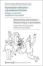 Improvisation Erforschen - Improvisierend Forschen / Researching Improvisation - Researching by Improvisation (Music and Sound Culture)