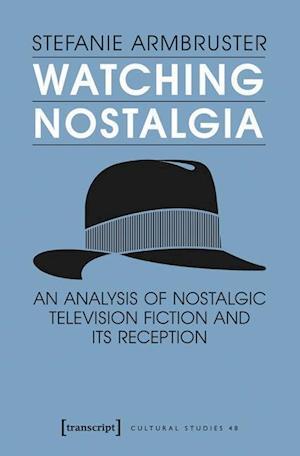 Bog, paperback Watching Nostalgia af Stefanie Armbruster
