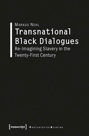 Bog, paperback Transnational Black Dialogues af Markus Nehl