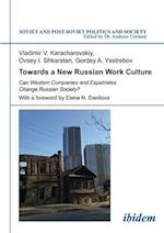 Towards a New Russian Work Culture (Soviet and Post-soviet Politics and Society)