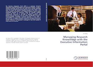 Managing Research Knowledge with the Executive Information Portal af Lei Jiang, Jiang Lei