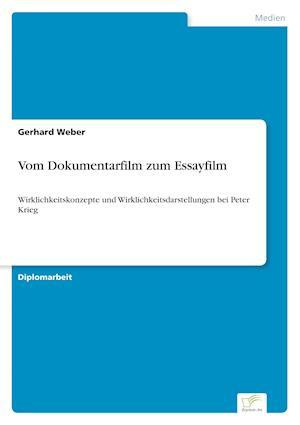 Vom Dokumentarfilm Zum Essayfilm af Gerhard Weber