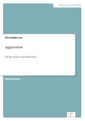 Aggression af Christoph Lau