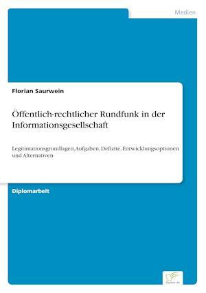 Offentlich-Rechtlicher Rundfunk in Der Informationsgesellschaft af Florian Saurwein