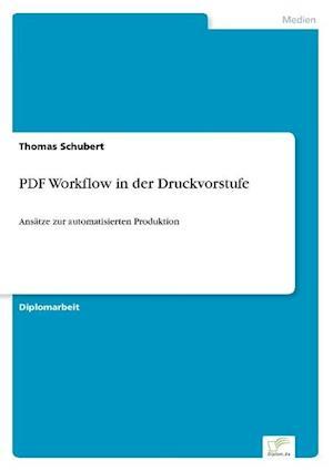 PDF Workflow in Der Druckvorstufe af Thomas Schubert