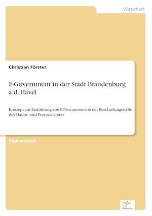 E-Government in Der Stadt Brandenburg A.D. Havel af Christian Forster