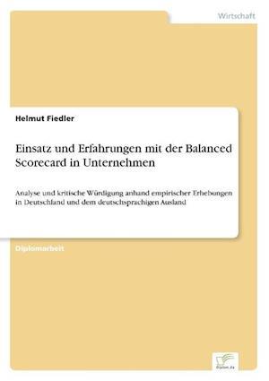 Einsatz Und Erfahrungen Mit Der Balanced Scorecard in Unternehmen af Helmut Fiedler