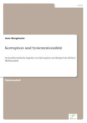 Korruption Und Systemrationalitat af Jens Bergmann
