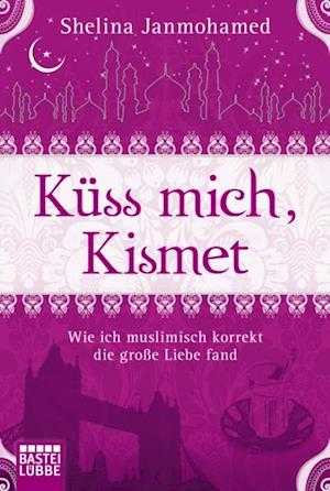 Kuss mich, Kismet af Shelina Janmohamed
