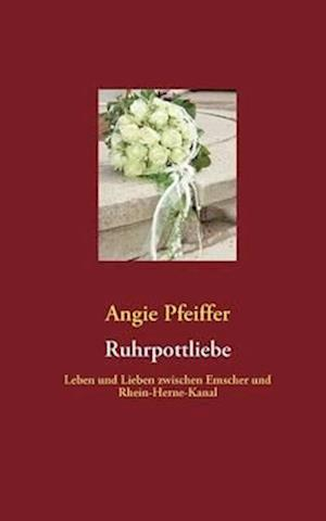Ruhrpottliebe af Angie Pfeiffer
