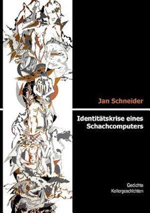 Identit Tskrise Eines Schachcomputers af Jan Schneider