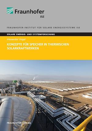 Bog, paperback Konzepte Fur Speicher in Thermischen Solarkraftwerken. af Alexander Vogel
