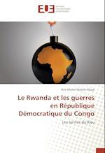 Le Rwanda Et Les Guerres En Republique Democratique Du Congo