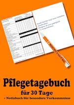 Pflegetagebuch Fur 30 Tage - Inkl. Notizbuch