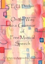 On the Way to a Grammar of Free Musical Speech