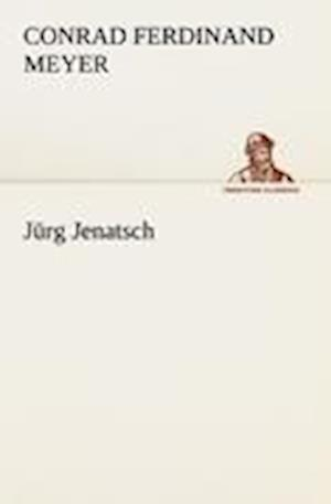Jurg Jenatsch af Conrad Ferdinand Meyer
