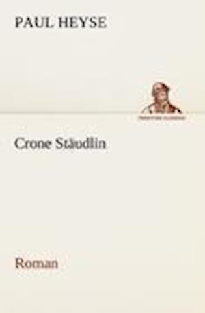 Crone Staudlin af Paul Heyse