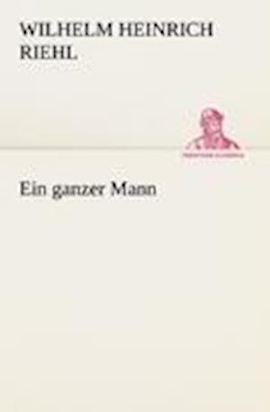 Ein Ganzer Mann af Wilhelm Heinrich Riehl