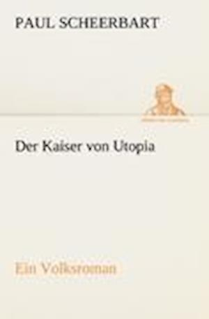 Der Kaiser Von Utopia af Paul Scheerbart
