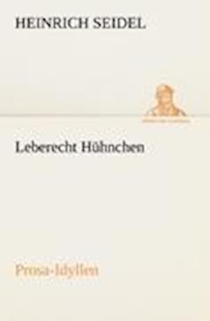 Leberecht Huhnchen af Heinrich Seidel
