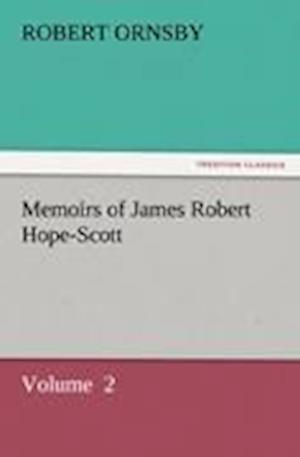 Memoirs of James Robert Hope-Scott af Robert Ornsby
