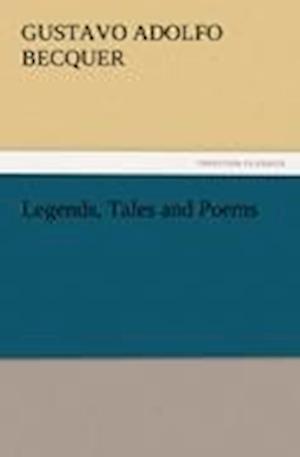 Legends, Tales and Poems af Gustavo Adolfo Becquer