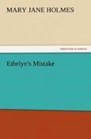 Ethelyn's Mistake af Mary Jane Holmes