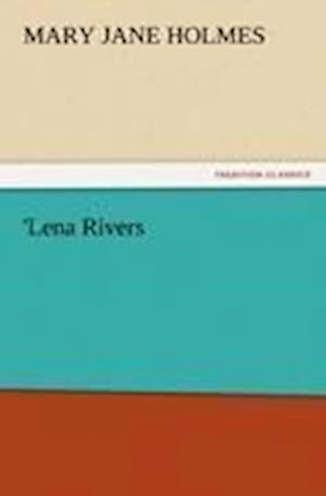 'Lena Rivers af Mary Jane Holmes