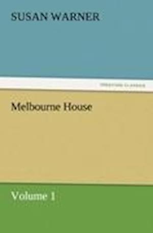 Melbourne House af Susan Warner