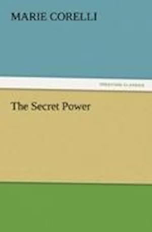 The Secret Power af Marie Corelli