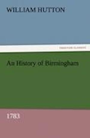 An History of Birmingham (1783) af William Hutton