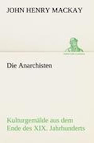 Die Anarchisten af John Henry Mackay