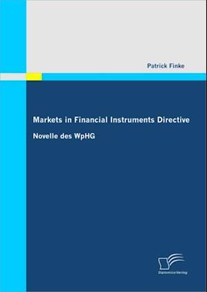 Markets in Financial Instruments Directive: Novelle des WpHG af Patrick Finke