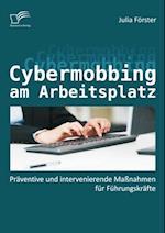 Cybermobbing am Arbeitsplatz: Praventive und intervenierende Manahmen fur Fuhrungskrafte af Julia Forster