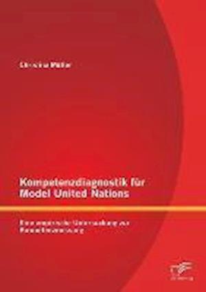 Kompetenzdiagnostik Fur Model United Nations af Christina Muller