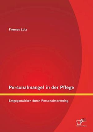 Personalmangel in Der Pflege af Thomas Lutz