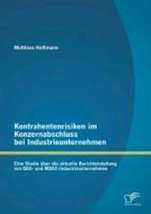 Kontrahentenrisiken Im Konzernabschluss Bei Industrieunternehmen af Matthias Hoffmann