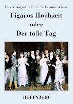 Figaros Hochzeit Oder Der Tolle Tag af Pierre Augustin Caron De Beaumarchais
