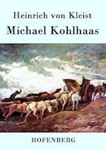 Michael Kohlhaas af Heinrich Von Kleist