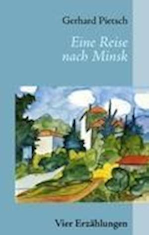 Eine Reise Nach Minsk af Gerhard Pietsch
